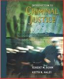 Introduction to Criminal Justice with PowerWeb, Bohm, Robert M. and Haley, Keith N., 0072972092