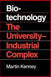 Biotechnology : The University-Industrial Complex, Kenney, Martin, 0300042094