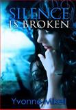 Silence Is Broken, Yvonne Mikell, 0615892094