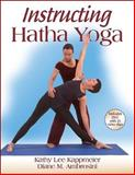 Instructing Hatha Yoga, Kathy Lee Kappmeier and Diane M. Ambrosini, 0736052097