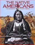 The Native Americans : The Indigenous People of North America, Colin Taylor, William Sturtevant, 1571452095