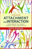 Attachment and Interaction : From Bowlby to Current Clinical Theory and Practice, Marrone, Mario, 1849052093