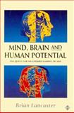 Mind, Brain and Human Potential, Brian Lancaster, 1852302097
