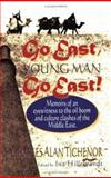Go East, Young Man, Go East, Charles Alan Tichenor, 1880882094