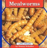 Mealworms, Donna Schaffer, 0736802096