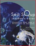 Sea Soup : Discovering the Watery World of Phytoplankton, Stevens, Betsy T., 088448209X
