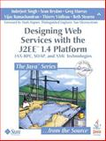 Designing Web Services with the J2EE 1. 4 Platform : JAX-RPC, SOAP, and XML Technologies, Singh, Inderjeet and Brydon, Sean, 0132582090