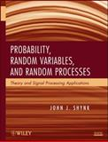 Probability, Random Variables, and Random Processes : Theory and Signal Processing Applications, Shynk, John J., 0470242094