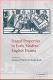 Staged Properties in Early Modern English Drama, , 0521032091