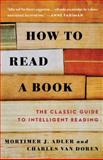 How to Read a Book, Mortimer J. Adler and Charles Van Doren, 0671212095