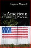 The American Civilizing Process, Mennell, Stephen, 0745632092