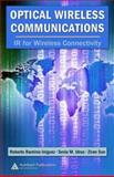Optical Wireless Communications : IR for Wireless Connectivity, Laskin, Allen I. and Lechevalier, Hubert Arthur, 0849372097