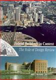 Federal Buildings in Context : The Role of Design Review, , 0894682091