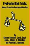 Protracted Civil Trials : Views from the Bench and the Bar, Federal Judicial Center, 0894992090