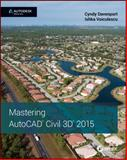 Mastering Autocad Civil 3D 2015 : Autodesk Official Press, Voiculescu, Ishka, 1118862090