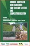 Ground and Water Bioengineering : Control and Slope Stabilization, , 1578082099