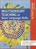 Multisensory Teaching of Basic Language Skills Activity Book, Revised Edition, Carreker, Suzanne and Birsh, Judith R., 1598572091