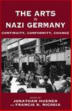 The Arts in Nazi Germany : Continuity Conformity Change, , 1845452097
