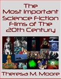 The Most Important Science Fiction Films of the 20th Century, Theresa M. Moore, 1938752090