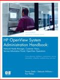 HP Openview System Administration Handbook : Network Node Manager, Customer Views, and Service Information Portal, Openview, Sealey, Tammy and Weber, Paul, 0130352098