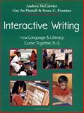 Interactive Writing : How Language and Literacy Come Together, K-2, McCarrier, Andrea and Fountas, Irene C., 0325002096