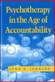 Psychotherapy in the Age of Accountability, Johnson, Lynn D., 039370209X