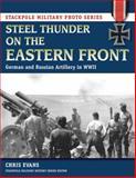 Steel Thunder on the Eastern Front, Chris Evans, 0811712095