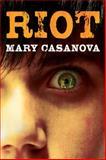 Riot, Mary Casanova, 0816692092