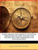 Valeri Maximi Factorvm et Dictorvm Memorabilivm Libri Novem, Quintus Curtiu Rufus and Quintus Curtius Rufus, 1149232099
