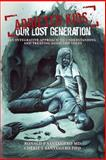 Addicted Kids; Our Lost Generation, Ronald Santasiero and Cherie Santasiero, 1496112091