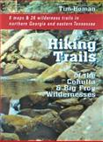 Hiking Trails of the Cohutta and Big Frog Wildernesses, Tim Homan, 1561452092
