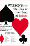 The Play of the Hand at Bridge, Louis H. Watson, 0064632091