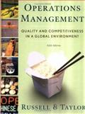 Operations Management : Quality and Competitiveness in a Global Environment, Russell, Roberta (Robin) and Taylor, Bernard W., III, 0471692093