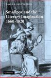 Smallpox and the Literary Imagination, 1660-1820, Shuttleton, David E., 052187209X