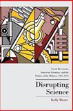 Disrupting Science : Social Movements, American Scientists, and the Politics of the Military, 1945-1975, Moore, Kelly, 0691162093