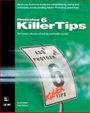Photoshop 6 Killer Tips, Kelby, Scott, 0735712093