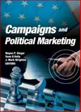 Campaigns and Political Marketing, Wayne Steger, Sean Kelly, Mark Wrighton, 0789032090