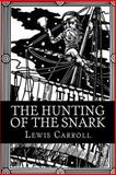 The Hunting of the Snark, Lewis Carroll, 1481942093