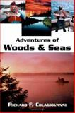 Adventures of Woods and Seas, Richard Colagiovanni, 1553692098