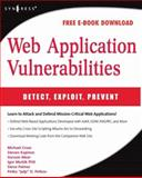 Web Application Vulnerabilities : Detect, Exploit, Prevent, Palmer, Steven H. and Cross, Michael, 1597492094