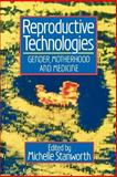 Reproductive Technologies : Gender, Motherhood and Medicine, Stanworth, Michelle, 0745602096