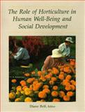 The Role of Horticulture in Human Well-Being and Social Development, , 0881922099