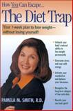 The Diet Trap, Pamela M. Smith, 0895262096