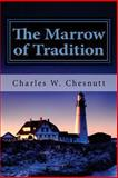 The Marrow of Tradition, Charles W. Chesnutt, 148186209X