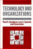 Technology and Organizations, Lee S. Sproull and Assoc. Staff and Goodman, Paul S., 1555422098