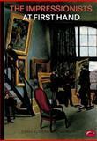 The Impressionists at First Hand, Bernard Denvir, 0500202095
