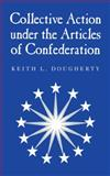 Collective Action under the Articles of Confederation 9780521782098