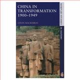 China in Transformation, 1900-1949, Mackerras, Colin, 0582312094