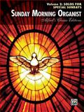 Sunday Morning Organist, Vol 2, Alfred Publishing Staff, 0739062093