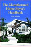 The Manufactured Home Buyer's Handbook, Wes Johnson, 0786422092